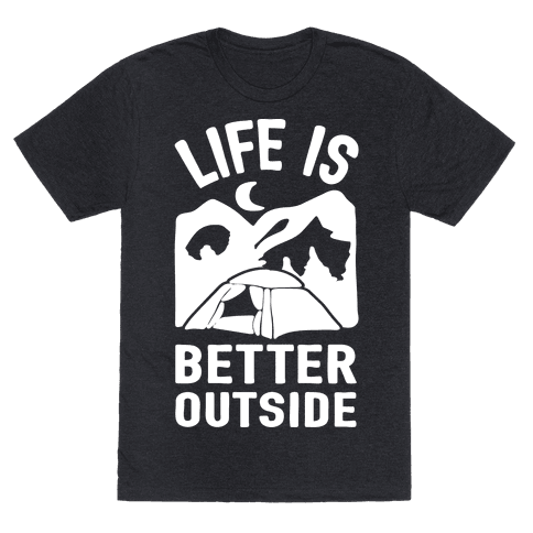 Life Is Better Outside Camping Mens T-Shirt