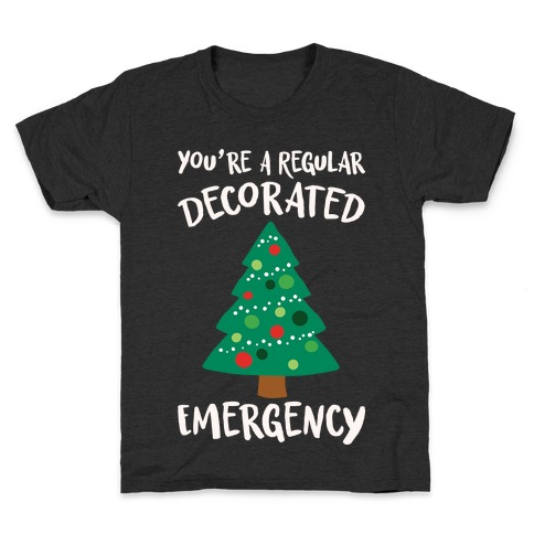 You're A Regular Decorated Emergency Parody Kids T-Shirt