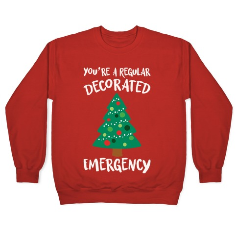 You're A Regular Decorated Emergency Parody Pullover