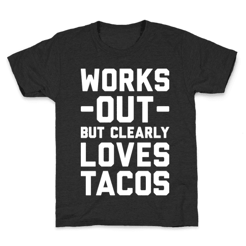 Works Out But Clearly Loves Tacos Kids T-Shirt