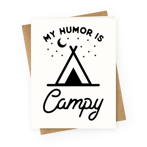 My Humor is Campy Greeting Card
