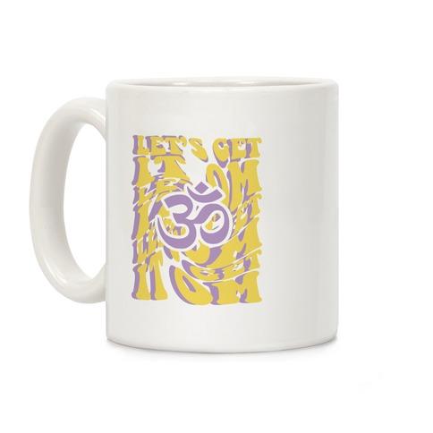 Let's Get It Om Coffee Mug
