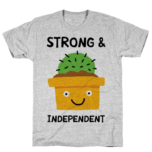 Strong And Independent Cactus Mens T-Shirt