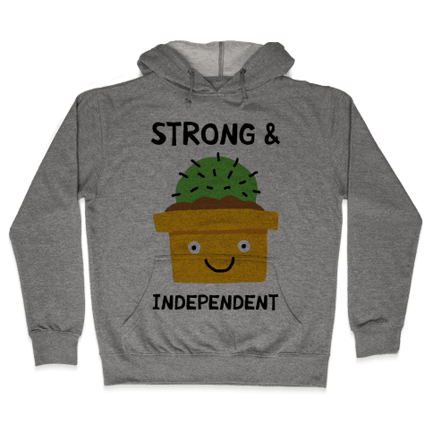 Strong And Independent Cactus Hooded Sweatshirt