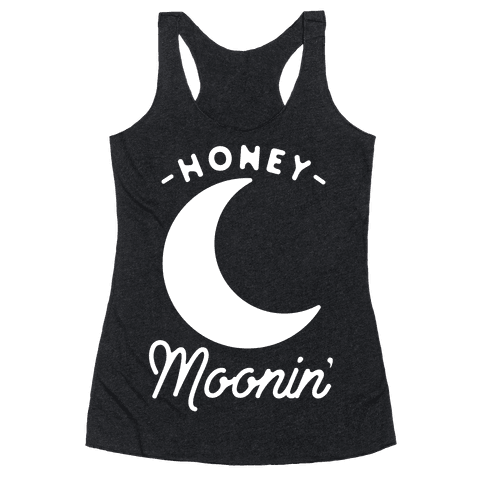 Honey Moonin' Racerback Tank Top