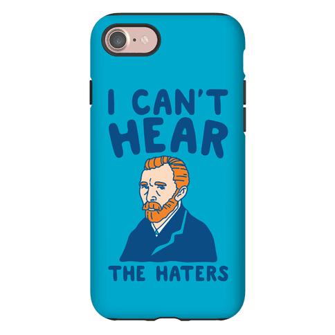 I Can't Hear The Haters Vincent Van Gogh Parody Phone Case