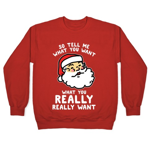 Tell Me What You Want Santa Pullover