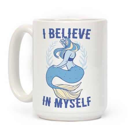 I Believe in Myself - Mermaid Coffee Mug