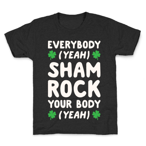Everybody Shamrock Your Body Kids T-Shirt