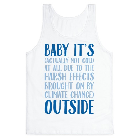 Baby It's Climate Change Outside Tank Top
