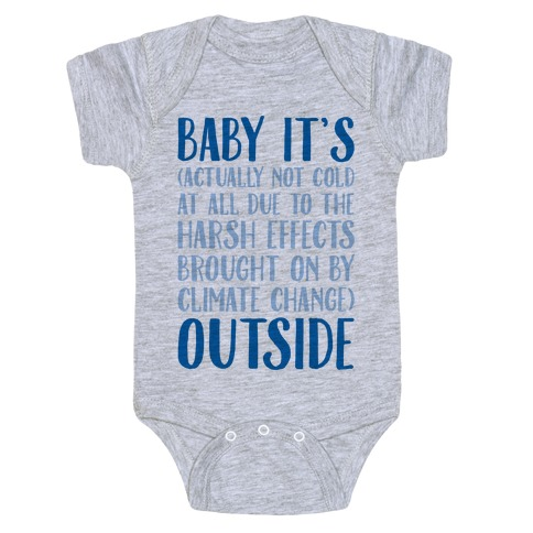 Baby It's Climate Change Outside Baby Onesy