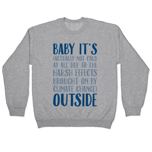 Baby It's Climate Change Outside Pullover