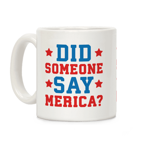 Did Someone Say Merica? Coffee Mug
