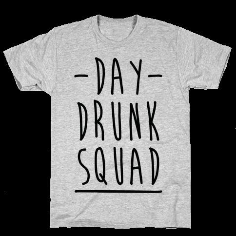 Day Drunk Squad Mens/Unisex T-Shirt