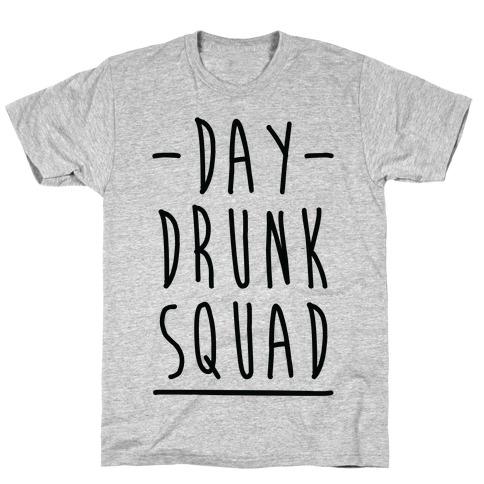 Day Drunk Squad T-Shirt