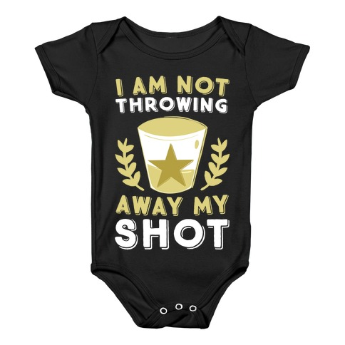 I Am Not Throwing Away My Shot Baby Onesy