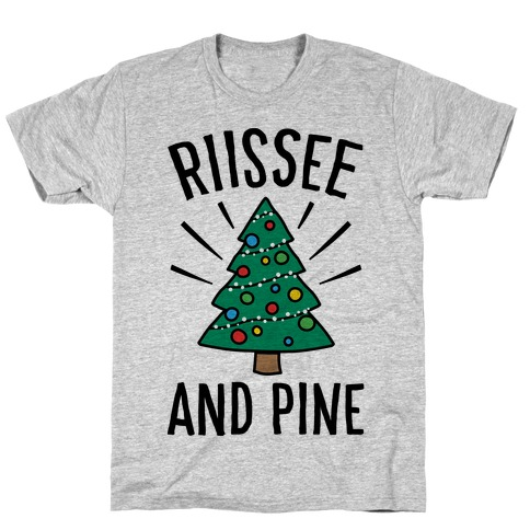 Rise And Pine Parody T-Shirt