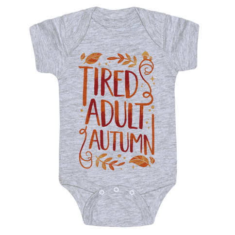 Tired Adult Autumn Baby Onesy