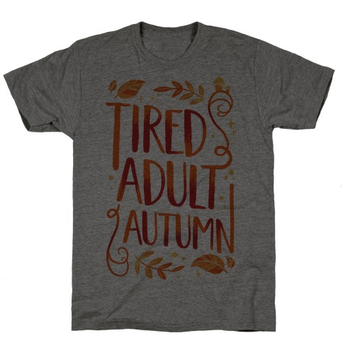 Tired Adult Autumn T-Shirt