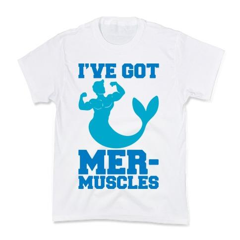 I've Got Mer-Muscles Kids T-Shirt