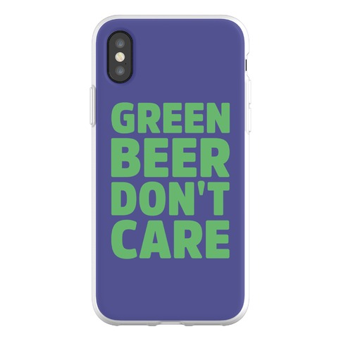 Green Beer Don't Care Parody Phone Flexi-Case