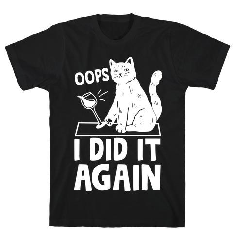 Oops I Did It Again Cat T-Shirt