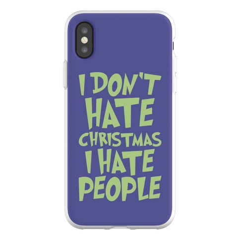 I Don't Hate Christmas I Hate People Parody Phone Flexi-Case