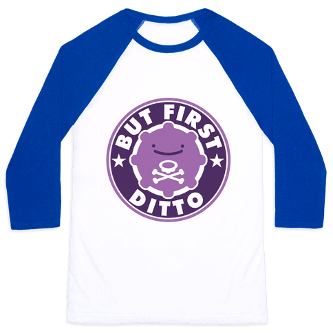 But First Ditto Parody Baseball Tee