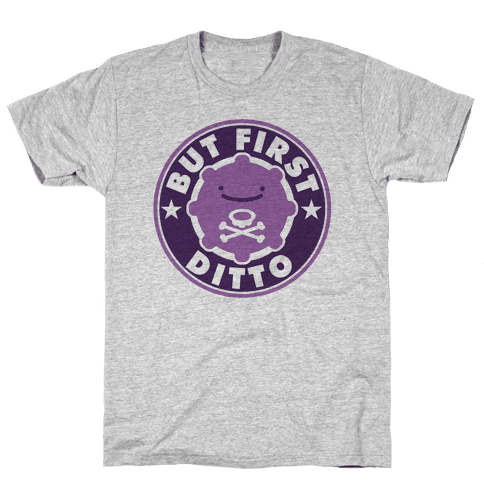 But First Ditto Parody Mens T-Shirt