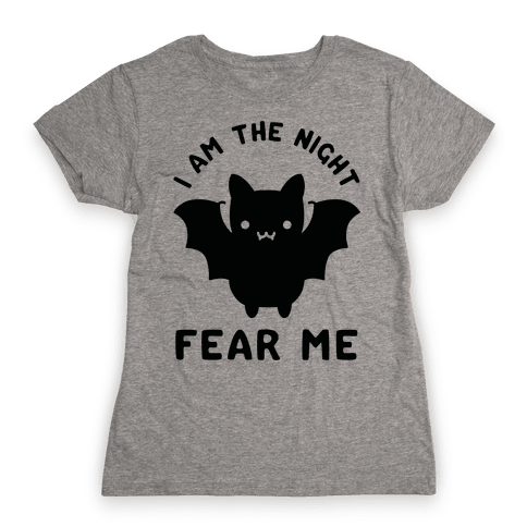 I Am The Night Fear Me Womens T-Shirt