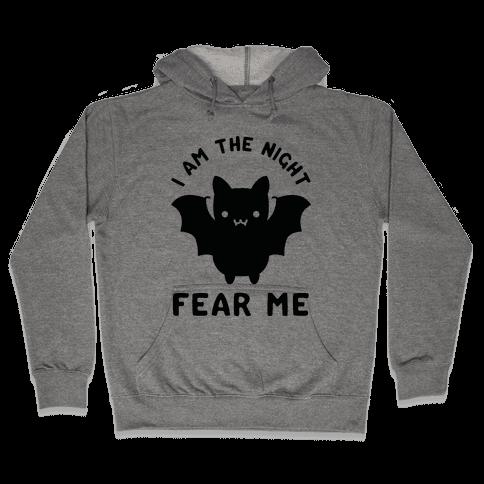 I Am The Night Fear Me Hooded Sweatshirt