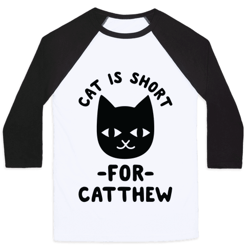 Cat is Short For Catthew Baseball Tee