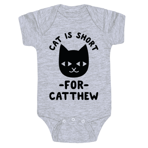 Cat is Short For Catthew Baby Onesy
