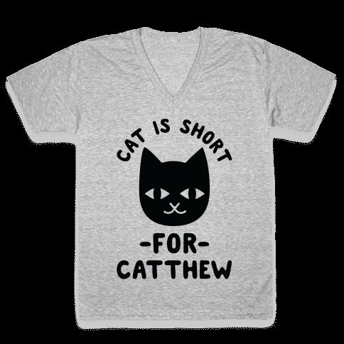 Cat is Short For Catthew V-Neck Tee Shirt