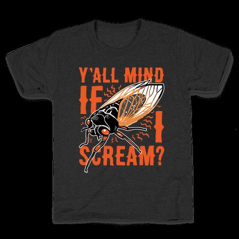 Y'all Mind If I Scream? Cicada Kids T-Shirt