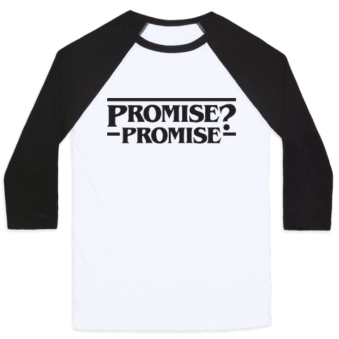 Promise? Promise (Stranger Things) Baseball Tee