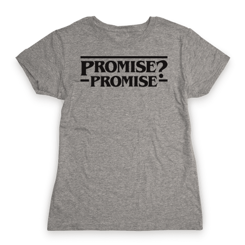 Promise? Promise (Stranger Things) Womens T-Shirt