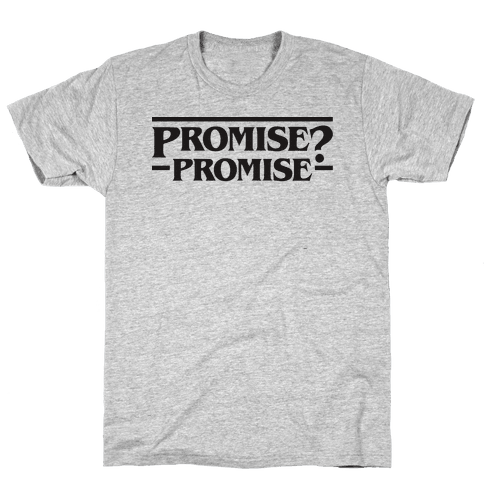 Promise? Promise (Stranger Things) Mens T-Shirt