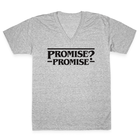 Promise? Promise (Stranger Things) V-Neck Tee Shirt