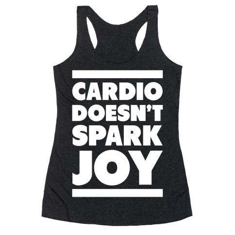 Cardio Doesn't Spark Joy Racerback Tank Top