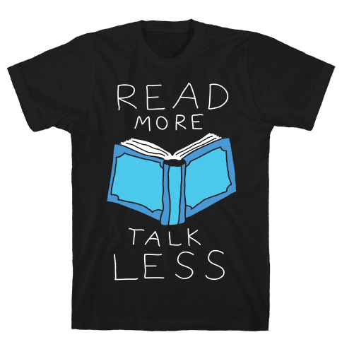 Read More Talk Less Mens T-Shirt