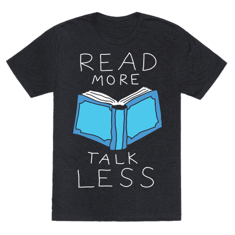 Read More Talk Less Tee