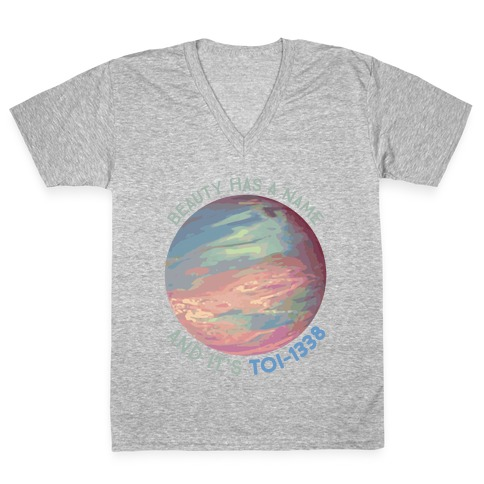 Beauty Has A Name And It's TOI-1338 V-Neck Tee Shirt