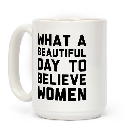 What A Beautiful Day To Believe Women Coffee Mug