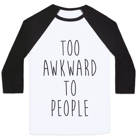 Too Awkward To People Baseball Tee