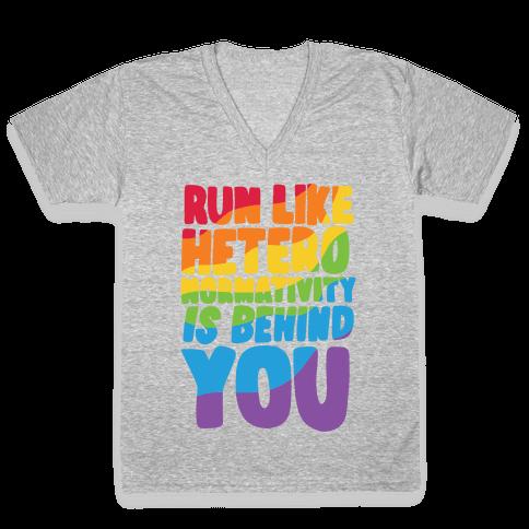 Run Like Heteronormativity Is Behind You V-Neck Tee Shirt