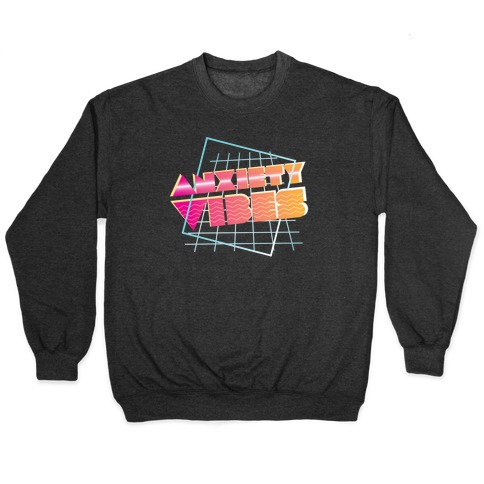 Anxiety Vibes Vaporwave Pullover