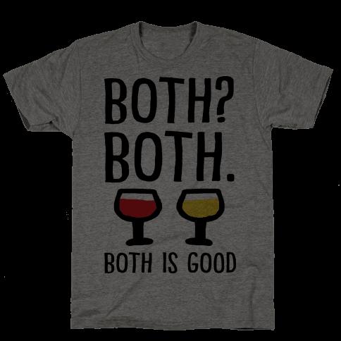 Both Both Both Is Good Wine Mens T-Shirt