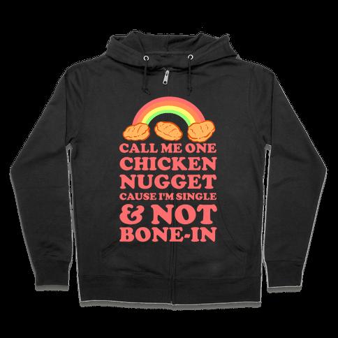 Call Me One Chicken Nugget Zip Hoodie