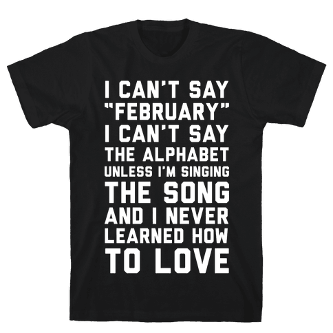 I Can't Say February Mens T-Shirt